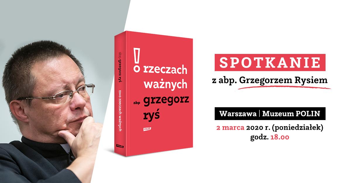 """Spotkanie z abp. Grzegorzem Rysiem: """"O rzeczach ważnych"""""""