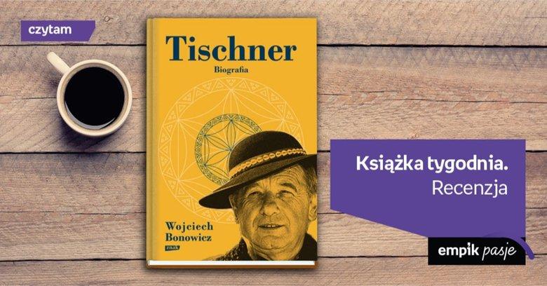 """""""Tischner. Biografia"""" – książką tygodnia Empiku"""