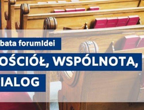 """""""Kościół, wspólnota, dialog"""" – duża debata w ramach forum Idei"""